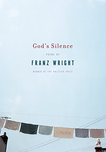 9780375710810: God's Silence: Poems by Franz Wright
