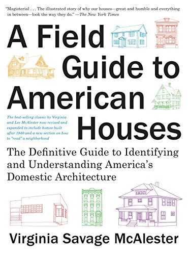 9780375710827: A Field Guide to American Houses (Revised): The Definitive Guide to Identifying and Understanding America's Domestic Architecture