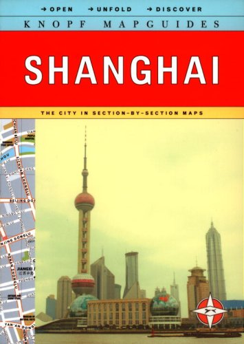 9780375711022: Knopf Mapguide Shanghai (Open-Unfold-Discover Knopf Mapguides)