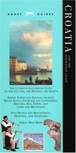 9780375711121: Knopf Guide Croatia And The Dalmatian Coast (Knopf Guides)