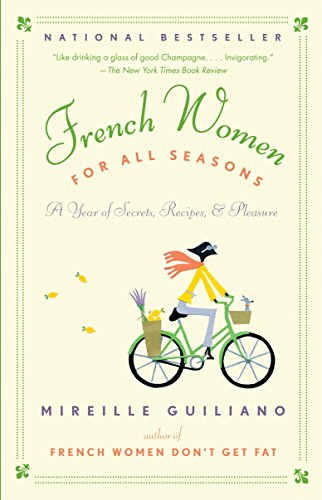 9780375711381: French Women for All Seasons: A Year of Secrets, Recipes, & Pleasure
