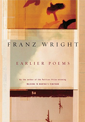 Earlier Poems: Wright, Franz