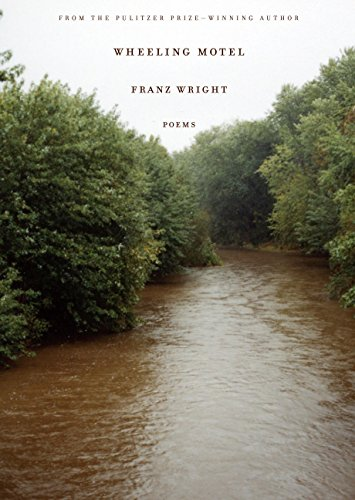 Wheeling Motel: Poems (Signed First Edition): Franz Wright