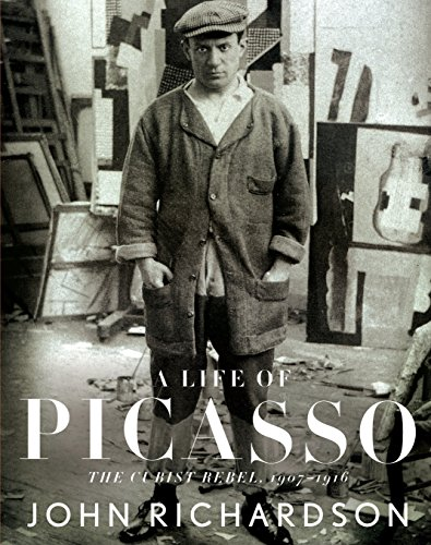 9780375711503: A Life of Picasso: The Cubist Rebel, 1907-1916