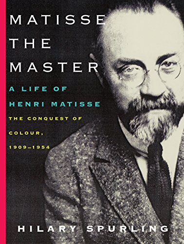 Matisse the Master: A Life of Henri Matisse: The Conquest of Colour, 1909-1954 (0375711538) by Spurling, Hilary