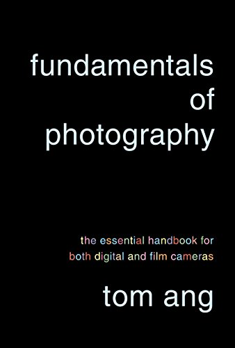 9780375711572: Fundamentals of Photography: The Essential Handbook for Both Digital and Film Cameras