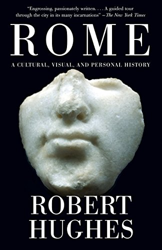 9780375711688: Rome: A Cultural, Visual, and Personal History