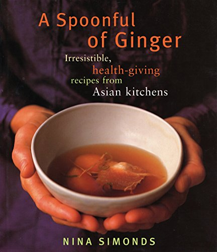9780375712128: A Spoonful of Ginger: Irresistible, Health-Giving Recipes from Asian Kitchens