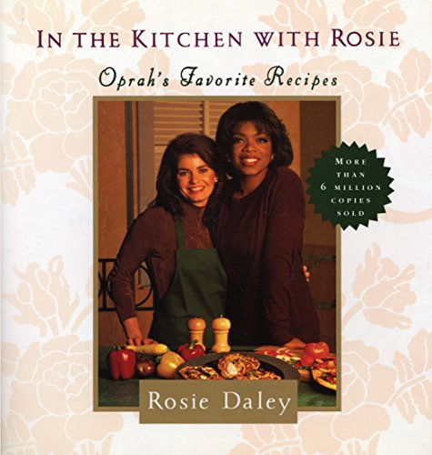 9780375712135: In the Kitchen with Rosie: Oprah's Favorite Recipes