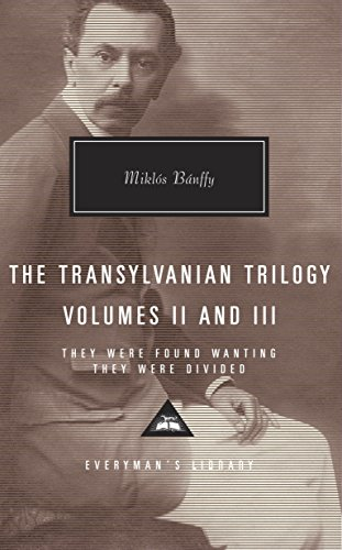 9780375712302: The Transylvanian Trilogy, Volumes II and III: They Were Found Wanting, They Were Divided: 2 (Everyman's Library (Cloth))