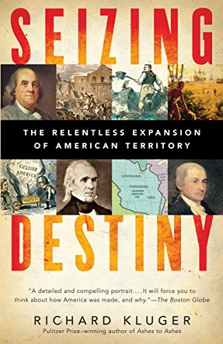 9780375712982: Seizing Destiny: The Relentless Expansion of American Territory