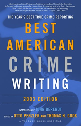 9780375713019: The Best American Crime Writing: 2003 Edition: The Year's Best True Crime Reporting