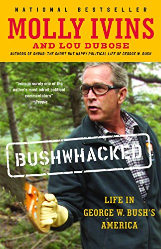 9780375713118: Bushwhacked: Life in George W. Bush's America
