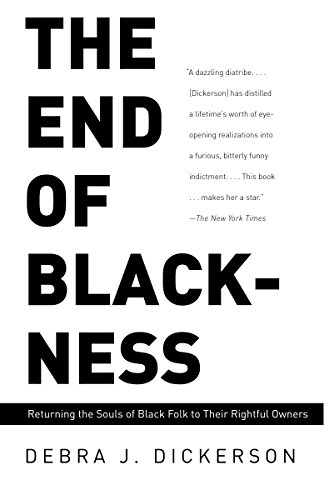 The End of Blackness: Returning the Souls: Debra Dickerson