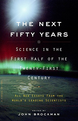 Next Fifty Years, The: Science in the First Half of the Twenty-First Century