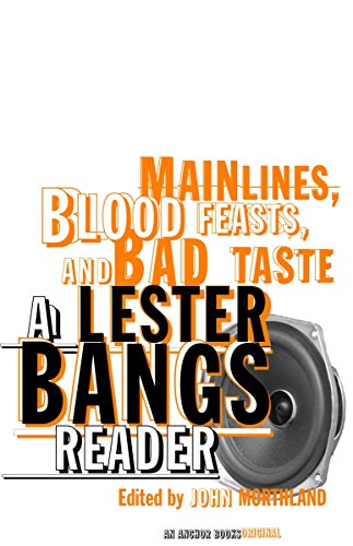 9780375713675: Main Lines, Blood Feasts, and Bad Taste: A Lester Bangs Reader
