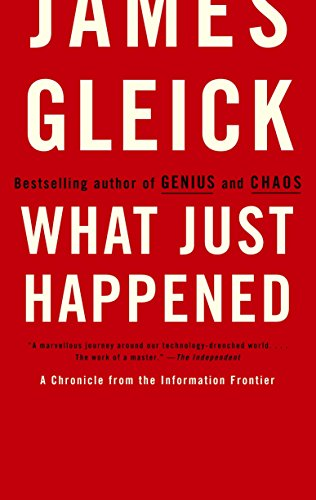 9780375713910: What Just Happened: A Chronicle from the Information Frontier