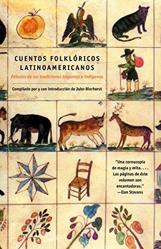 Cuentos Folkloricos Latinoamericanos: Fbulas de las tradiciones: John Bierhorst