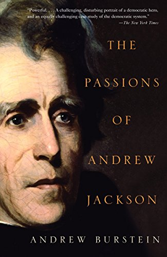 9780375714047: The Passions of Andrew Jackson