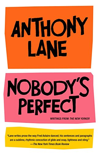 9780375714344: Nobody's Perfect: Writings from the New Yorker