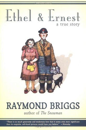 Ethel and Ernest : A True Story: Raymond Briggs