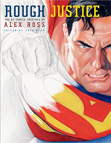 9780375714900: Rough Justice: The DC Comics Sketches of Alex Ross (Pantheon Graphic Novels)