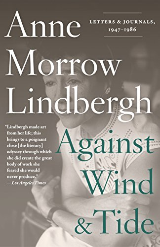 9780375714924: Against Wind and Tide: Letters and Journals, 1947-1986