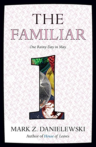 The Familiar, Volume 1: One Rainy Day in May [SIGNED & DATED]: Danielewski, Mark Z.