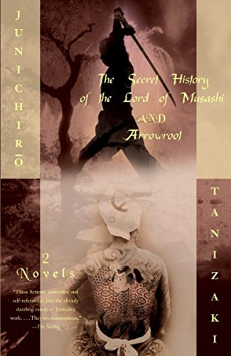 9780375719318: The Secret History of the Lord of Musashi and Arrowroot: Two Novels
