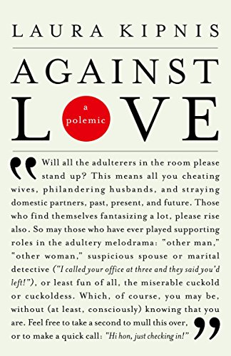 9780375719325: Against Love: A Polemic
