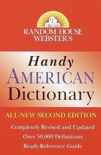 Random House Webster's Handy American Dictionary, Second Edition (Handy Reference) (9780375719509) by Random House