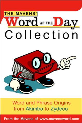 The Mavens' Word of the Day Collection: Word and Phrase Origins from Akimbo to Zydeco (9780375719769) by Random House
