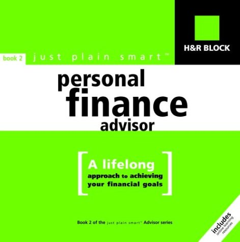 9780375720185: H&R Block Just Plain Smart Personal Finance Advisor: A Lifelong Approach to Achieving Your Financial Goals