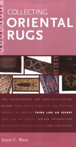 9780375720444: Instant Expert: Collecting Oriental Rugs (Instant Expert (Random House))