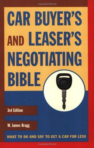 Car Buyer's and Leaser's Negotiating Bible: William Bragg
