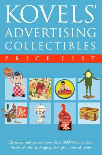 Kovels' Advertising Collectibles Price List: Kovel, Ralph, Kovel,