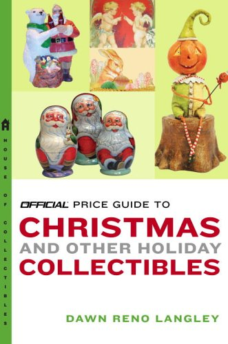 The Official Price Guide to Christmas and Other Holiday Collectibles (Official Price Guide to ...