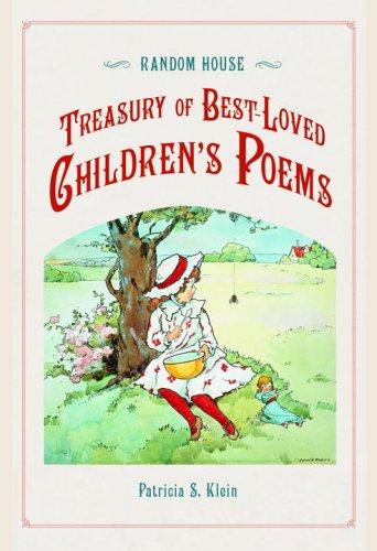 Random House Treasury of Best-Loved Children's Poems: Klein, Patricia