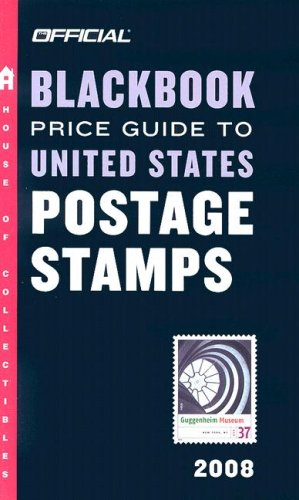 9780375721687: The Official Blackbook Price Guide to US Postage Stamps 2008, 30th Edition (OFFICIAL BLACKBOOK PRICE GUIDE TO UNITED STATES POSTAGE STAMPS)