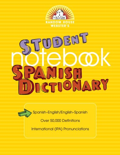 Random House Webster's Student Notebook Spanish Dictionary: Random House