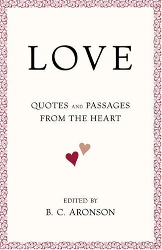 9780375722165: Love: Quotes and Passages from the Heart