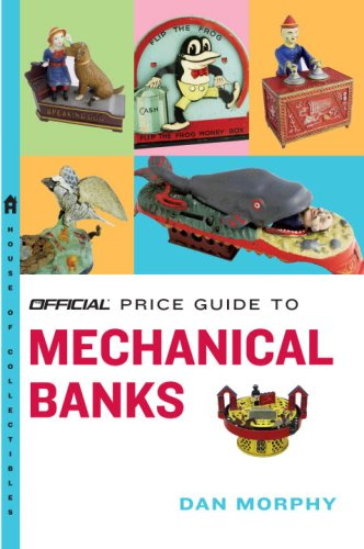 9780375722615: The Official Price Guide to Mechanical Banks