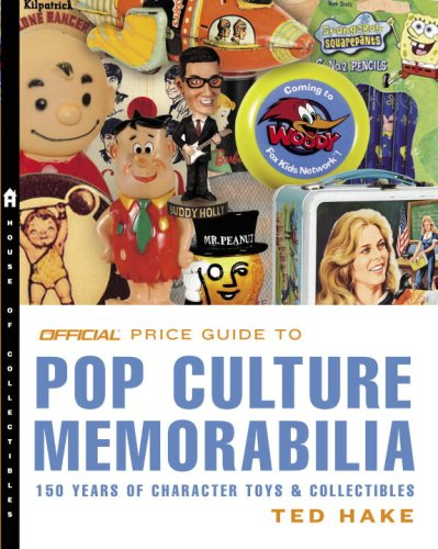 9780375722820: The Official Price Guide to Pop Culture Memorabilia: 150 Years of Character Toys & Collectibles