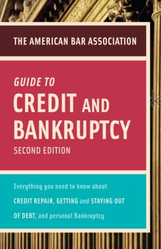 9780375723001: American Bar Association Guide to Credit and Bankruptcy, Second Edition: Everything You Need to Know About Credit Repair, Staying or Getting Out of ... Association Guide to Credit & Bankruptcy:)