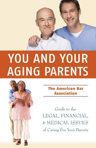 9780375723018: You and Your Aging Parents: The American Bar Association Guide to Legal, Financial, and Health Care Issues