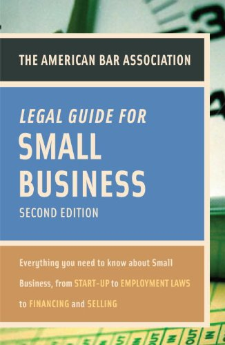 9780375723032: American Bar Association Legal Guide for Small Business, Second Edition: Everything You Need to Know About Small Business, from Start-Up to Employment La ws to Financing and Selling