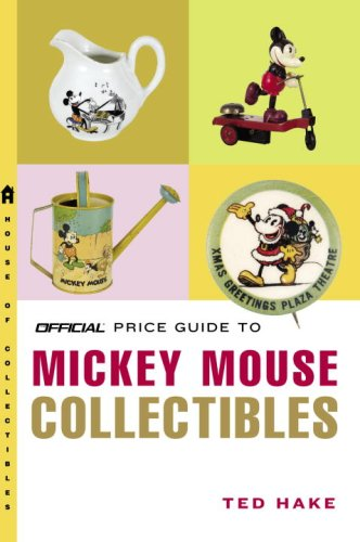 9780375723070: The Official Price Guide to Mickey Mouse Collectibles: Illustrated Catalogue & Evaluation Guide