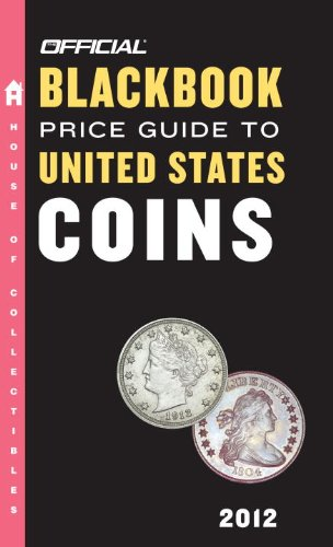 9780375723209: The Official Blackbook Price Guide to United States Coins 2012, 50th Edition (Official Blackbook Price Guide to U.S. Coins)