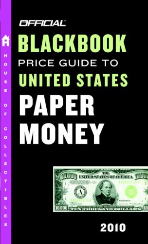 9780375723216: The Official Blackbook Price Guide to United States Paper Money 2010, 42nd Edition (Official Blackbook Price Guide to U.S. Paper Money)