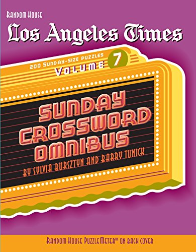 Los Angeles Times Sunday Crossword Omnibus, Volume 7 (The Los Angeles Times): Tunick, Barry; ...